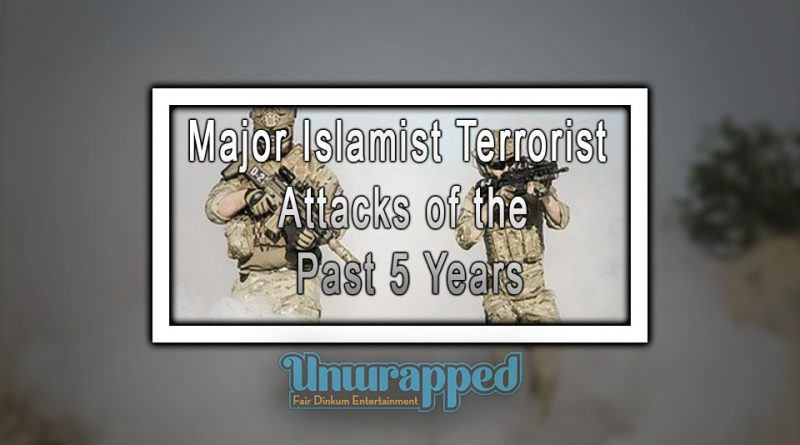 Major Islamist Terrorist Attacks of the Past 5 Years