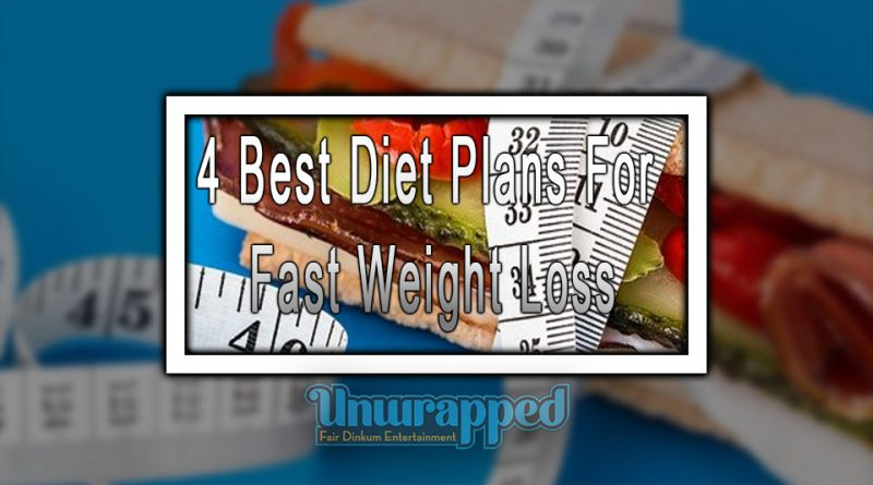 4 Best Diet Plans for Fast Weight Loss