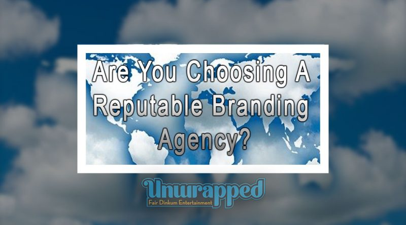Are You Choosing A Reputable Branding Agency