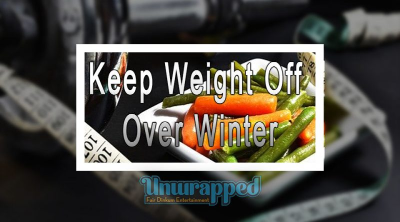 Keep Weight Off Over Winter
