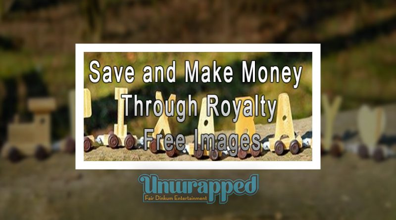 Save and Make Money Through Royalty Free Images