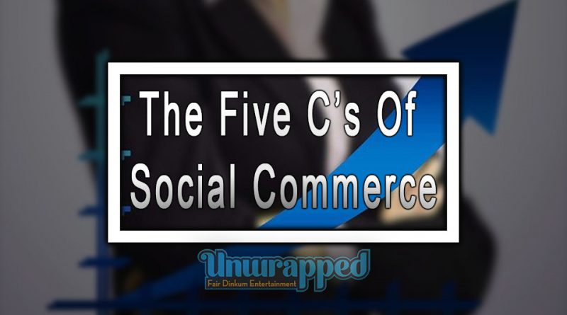 The Five C's Of Social Commerce