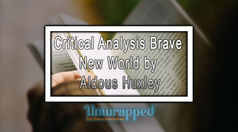 Critical Analysis Brave New World by Aldous Huxley
