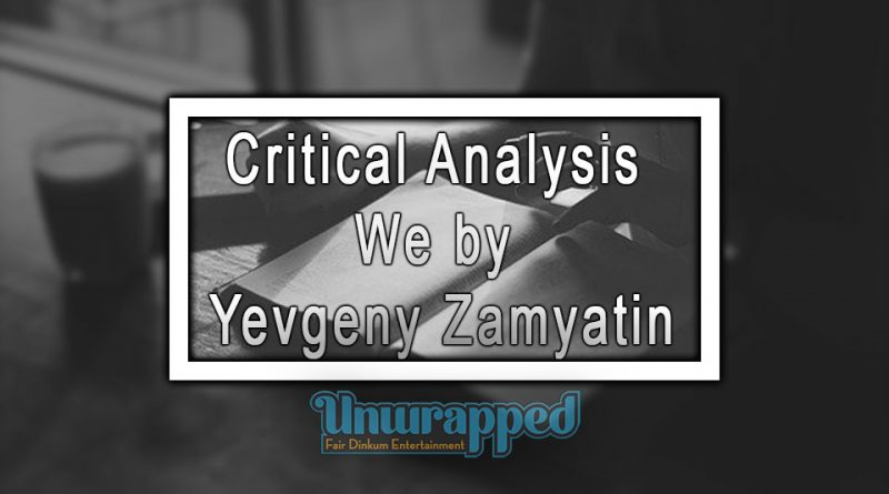 Critical Analysis We by Yevgeny Zamyatin