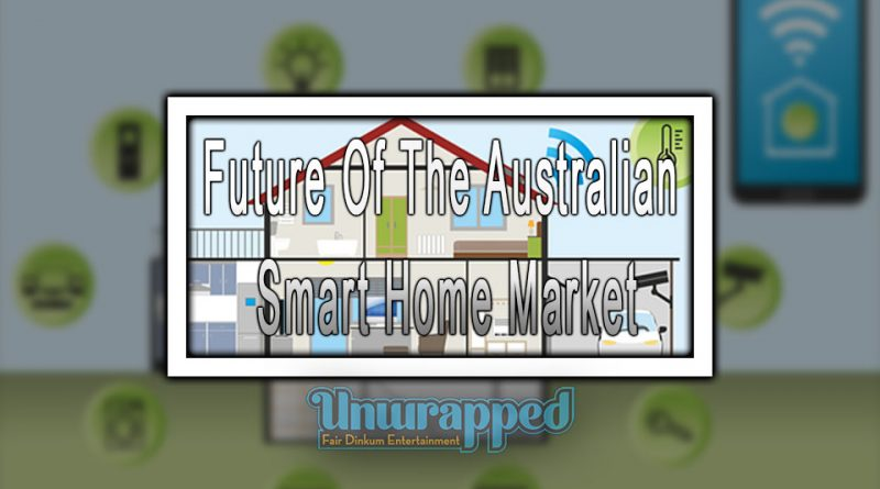 Future Of The Australian Smart Home Market