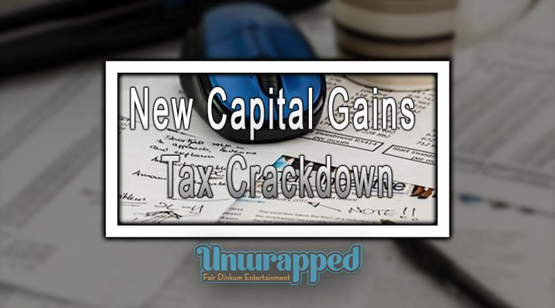 New Capital Gains Tax Crackdown