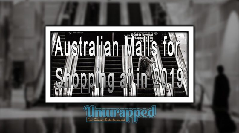 Australian Malls for Shopping at in 2019