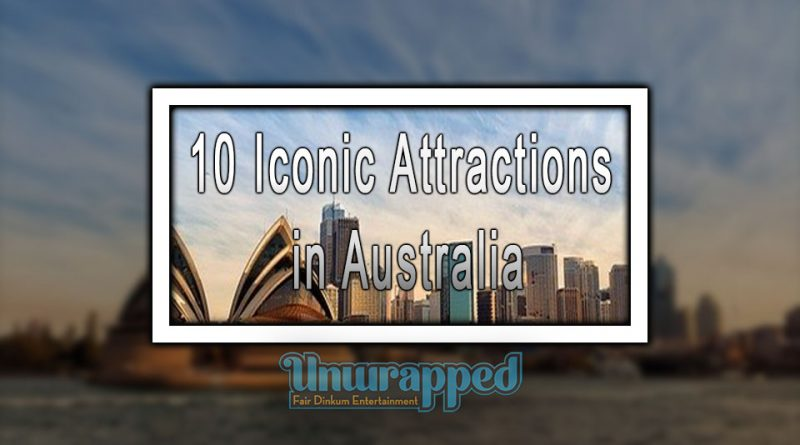10 Iconic Attractions in Australia