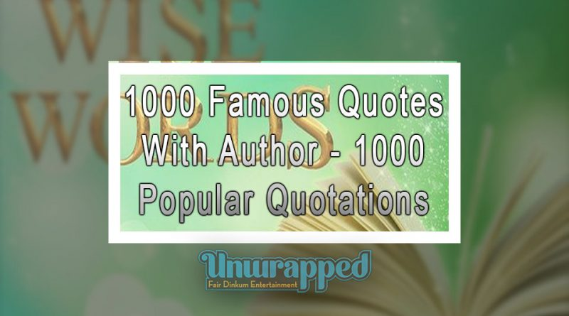 1000 Famous Quotes With Author - 1000 Popular Quotations
