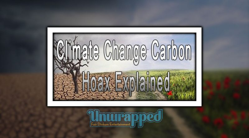 Climate Change Carbon Hoax Explained