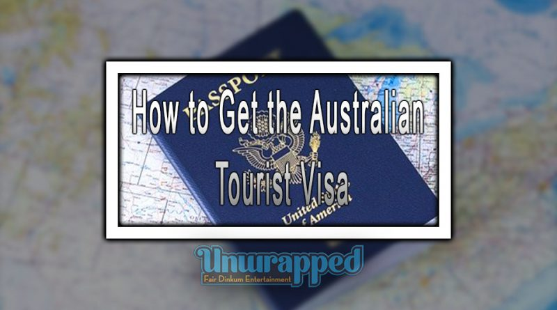 How to Get the Australian Tourist Visa