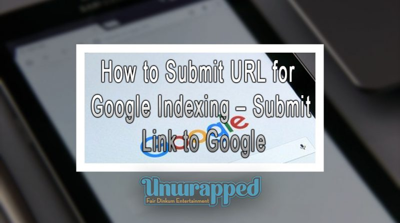 How to Submit URL for Google Indexing – Submit Link to Google