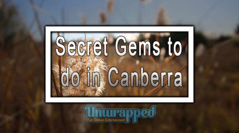 Secret Gems to do in Canberra