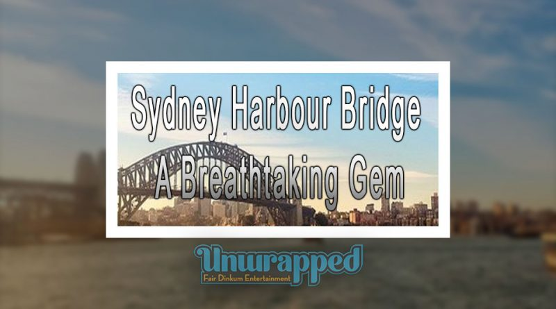 Sydney Harbour Bridge: A Breathtaking Gem