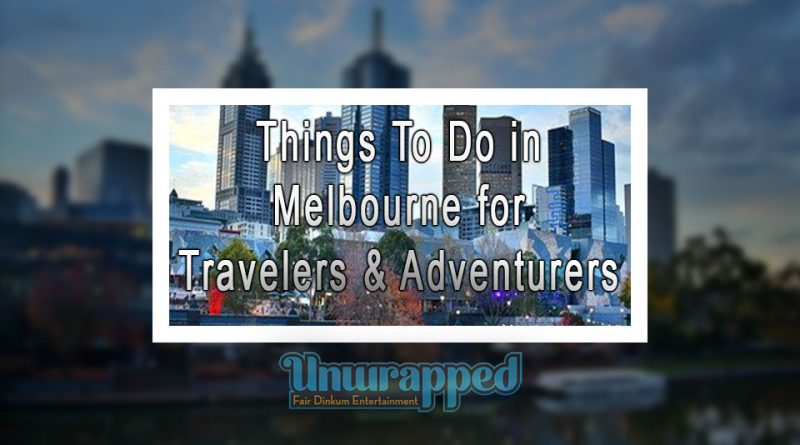 Things To Do in Melbourne for Travelers & Adventurers