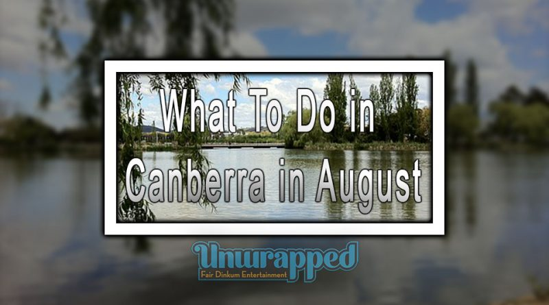 What To Do in Canberra in August