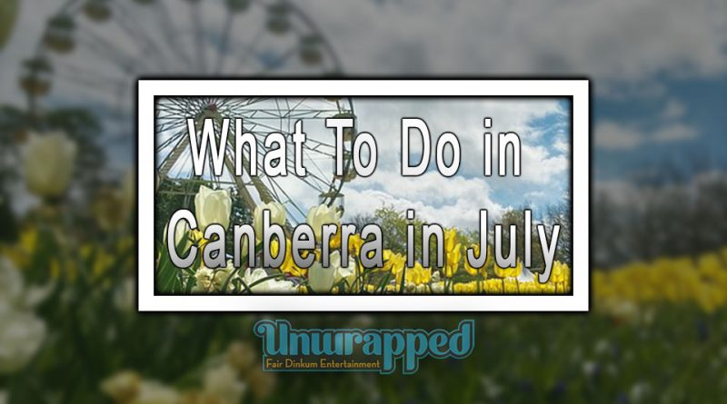What To Do in Canberra in July