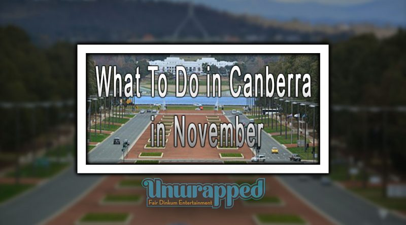 What To Do in Canberra in November