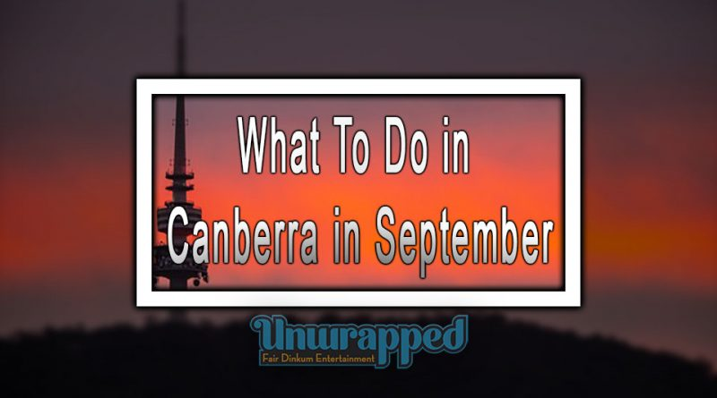 What To Do in Canberra in September