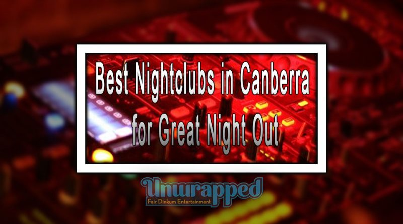 Best Nightclubs in Canberra for Great Night Out