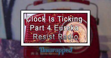 Clock Is Ticking Part 4 Eureka Resist Radio
