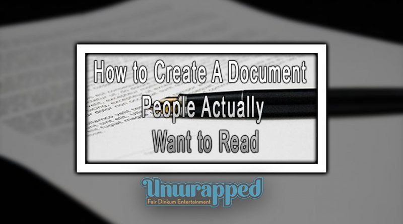 How to Create a Document People Actually Want to Read