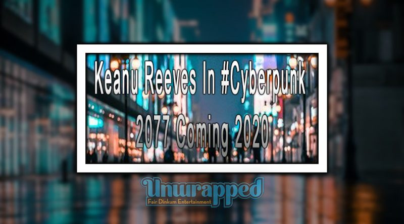 Keanu Reeves In #Cyberpunk 2077 Coming 2020
