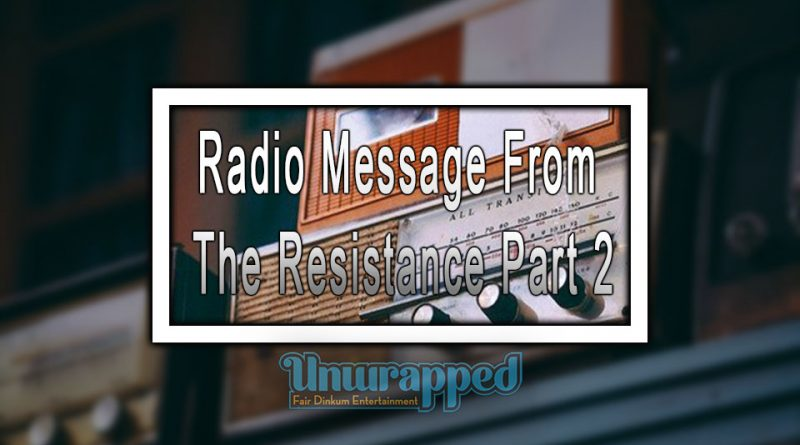 Radio Message From The Resistance Part 2
