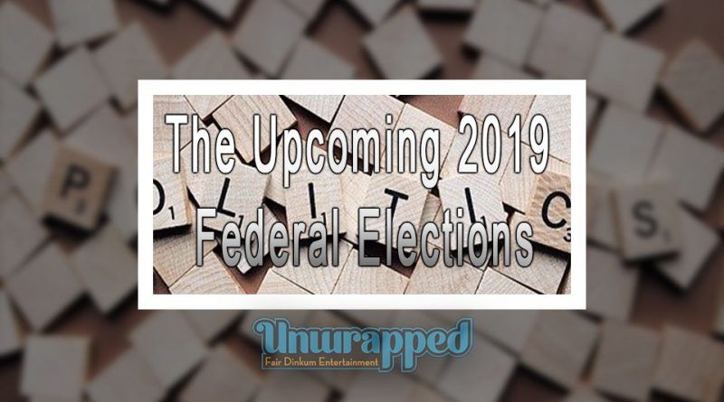 Thе Upcoming 2019 Federal Elections