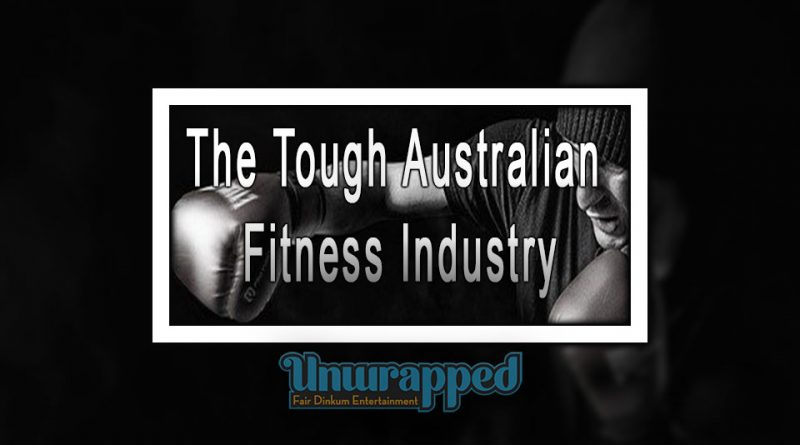 The Tough Australian Fitness Industry