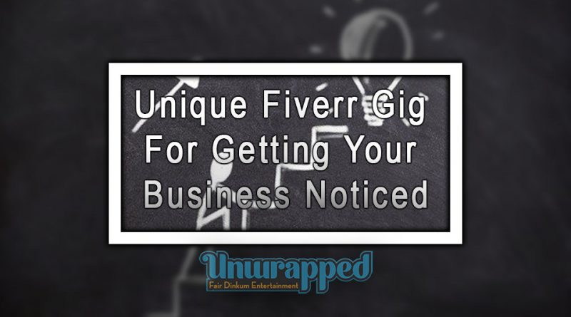 Unique Fiverr Gig For Getting Your Business Noticed