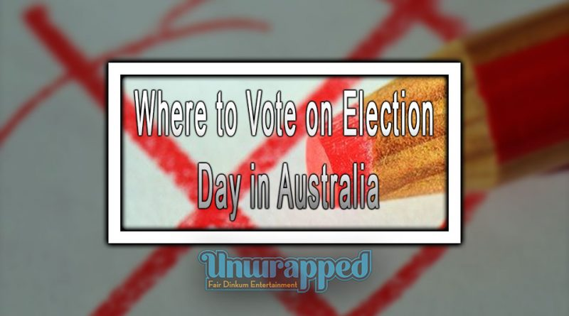 Whеrе tо Vote оn Election Day in Australia