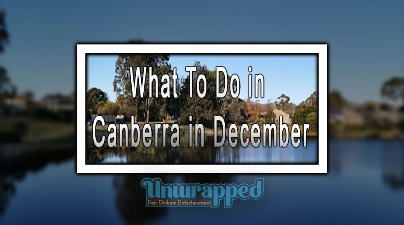 What To Do in Canberra in December