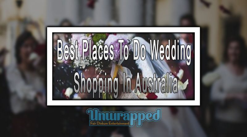 Best Places To Do Wedding Shopping In Australia