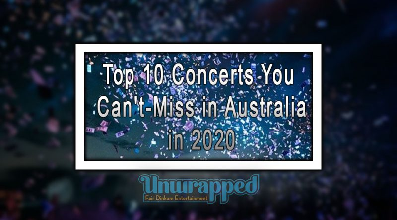 Top 10 Concerts You Can't-Miss in Australia in 2020
