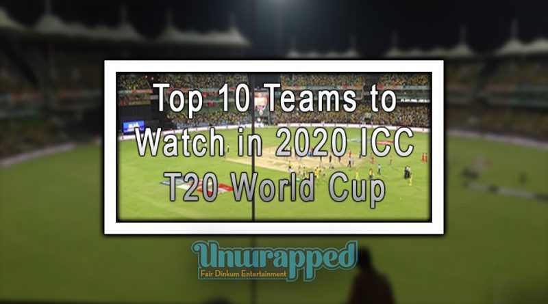 Top 10 Teams to Watch in 2020 ICC T20 World Cup