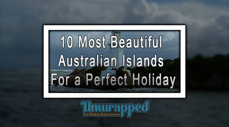 10 Most Beautiful Australian Islands for a Perfect Holiday