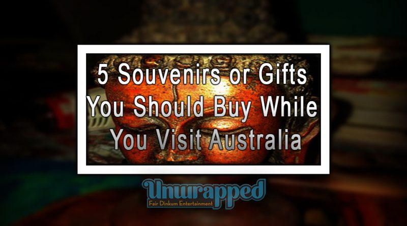5 Souvenirs or Gifts You Should Buy While You Visit Australia