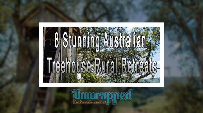 8 Stunning Australian Treehouse Rural Retreats