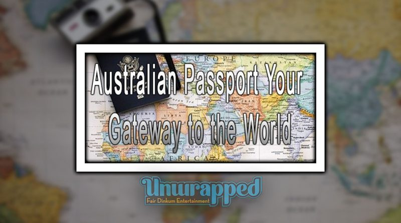 Australian Passport your Gateway to the World