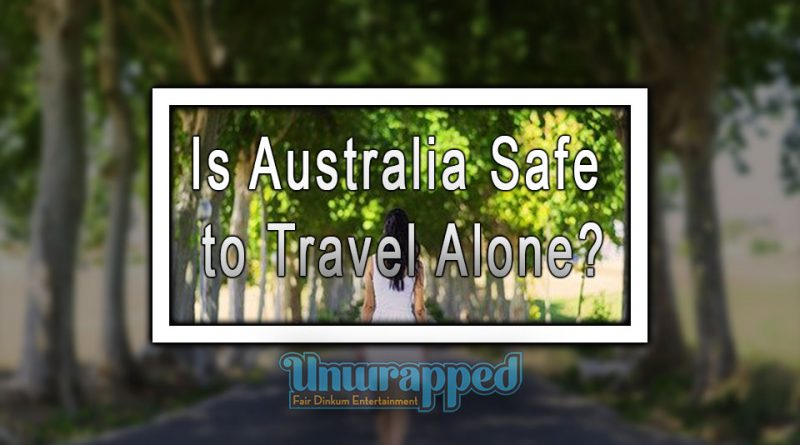 Is Australia Safe to Travel Alone