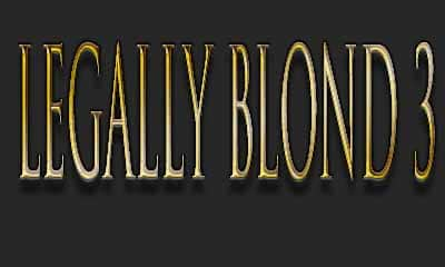 Legally Blond 3 Most Anticipated Movies 2020 - 2021