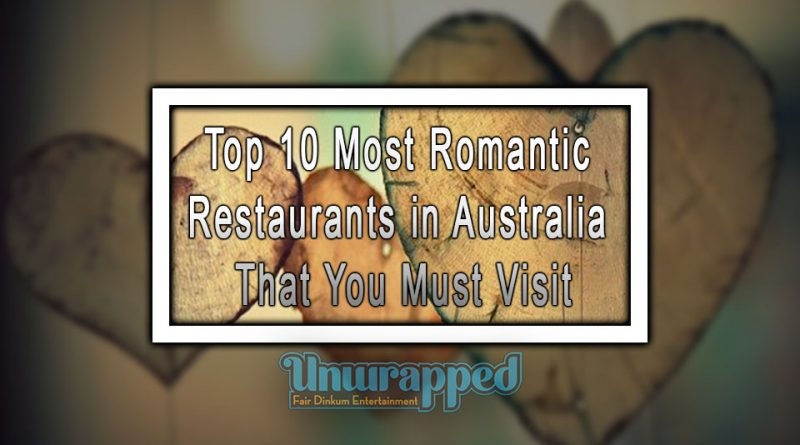 Top 10 Most Romantic Restaurants in Australia That You Must Visit