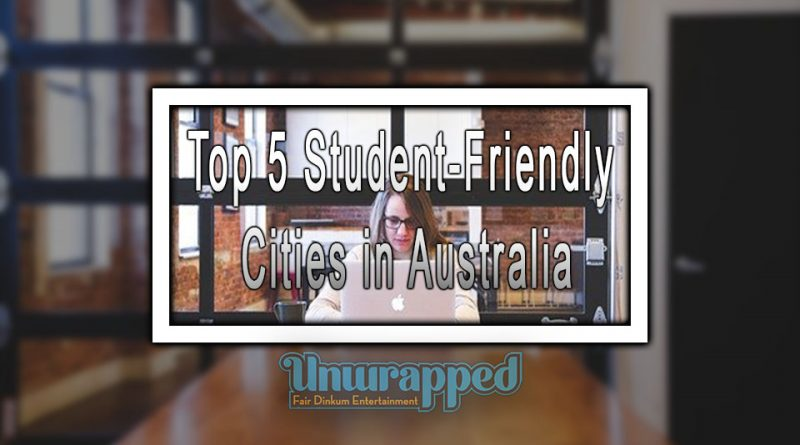 Top 5 Student-Friendly Cities in Australia