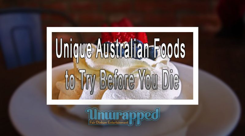 Unique Australian Foods to Try Before You Die