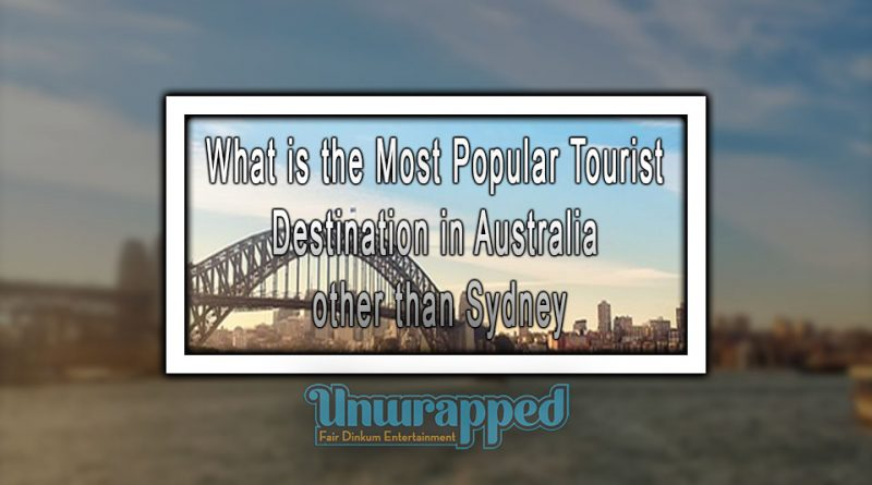What is the Most Popular Tourist Destination in Australia other than Sydney