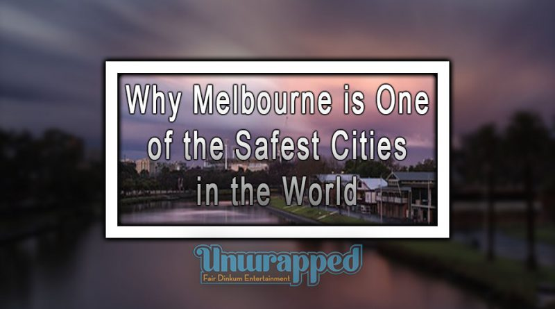 Why Melbourne is One of the Safest Cities in the World