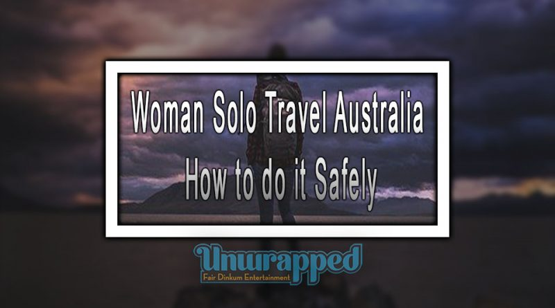 Woman Solo Travel Australia How to do it Safely