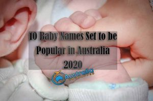 10 Baby Names Set to be Popular in Australia 2020