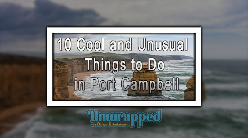10 Cool and Unusual Things to Do in Port Campbell